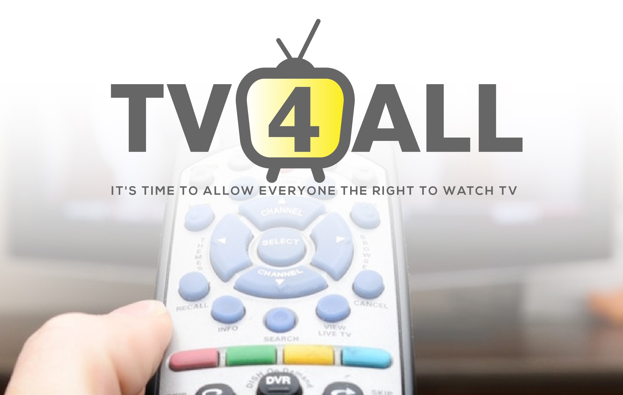 "A hand holding a TV remote with the words ""TV4ALL - it's time to allow everyone the right to watch TV"""